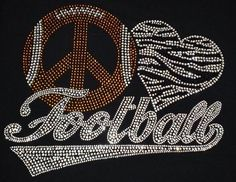 Peace Love Football-Rhinestone iron on Bling Transfer - DIY football fan mom design appliqué shirts t-shirts for fans mom or custom on Etsy, $9.99