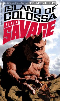 "Wouldn't this have been super-colossally wonderful???  What kid wouldn't have snapped it up in an instant?!  Doc and Harryhausen monsters--a match made in kid-dream heaven!  Be still my heart!  DOC SAVAGE Fantasy Cover Gallery. New cover designs created by Keith ""Kez"" Wilson. Original covers by James Bama and Bob Larkin."