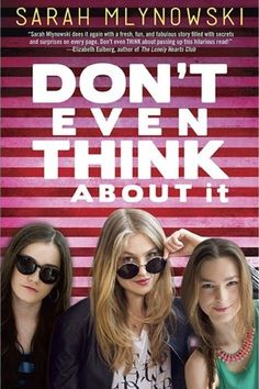 [review] DON'T EVEN THINK ABOUT IT BY SARAH MLYNOW...