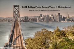 Help us celebrate great bridges: vote for your favorite photo in the ASCE Bridges Photo Contest Viewers' Choice Awards