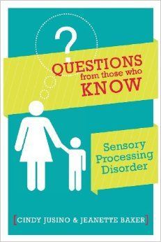 Questions From Those Who Know Sensory Processing Disorder Sensory Processing Disorder Parent Support SPD