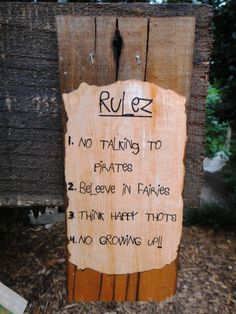 Rule four. Absolutely no growing up.