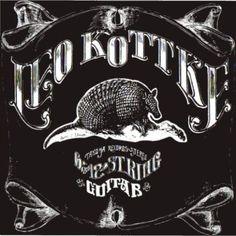 Leo Kottke: lo ascoltiamo, leggiamo la sua storia, parliamo di uno dei suoi album più celebri e vediamo dove reperire dischi e tablature.