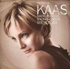 Patricia Kaas - Best Of: Mademoiselle N'a Pas Chante Que Le Blues