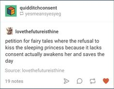 (or at least one where the princess wakes up, realizes what happened, and hunts that idiot down with a bow and arrow)