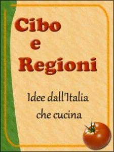 Cucina Regionale: Idee dall'Italia che cucina - L'angolo cottura di Babi