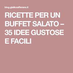 RICETTE PER UN BUFFET SALATO – 35 IDEE GUSTOSE E FACILI