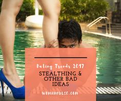 As if ghosting wasn't bad enough now we have Stealthing! Check out my post on Dating Trends 2017 to get the latest on what you should know