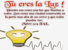 "JESUS PODEROSO GUERRERO: Mateo 5:14~~~"" Tu eres la luz """