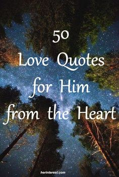 50 Love Quotes for Him from the Heart