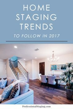 """""""What are home buyers going to be most attracted to in 2017? Here are the home staging trends you'll want to implement if you list a home this year."""