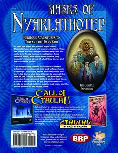 Masks of Nyarlathotep: Perilous Adventures to Thwart the Dark God (Call of Cthulhu roleplaying) by Larry Ditillio and Lynn Willis (Sep 28, 2010) | Book cover and interior art for Call of Cthulhu Roleplaying Game - CoC, Basic Role-Playing System, BRP, The Card Game, TCG, Living Card Game, LCG, Miskatonic University, H. P. Lovecraft, fantasy, horror, RPG, Chaosium Inc. | Create your own roleplaying game books w/ RPG Bard: www.rpgbard.com | Not Trusty Sword art: click artwork for source