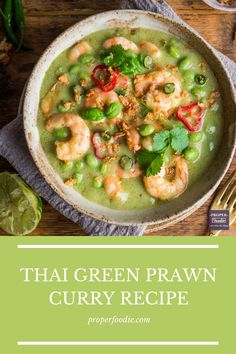 A fragrant and creamy Thai green prawn curry recipe with plump and juicy prawns and nutty edamame beans. Make your own Thai green prawn curry at home with this simple recipe and this easy to make Thai green curry paste. Better than a takeaway any night of the week. Thai Green Prawn Curry, Thai Green Curry Paste, Thai Curry Recipes, Healthy Foods, Healthy Recipes, Vegan Fish, Edamame Beans, Crispy Onions, Vegetarian Curry