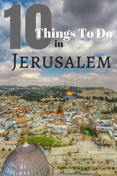Top attractions you must see when visiting Jerusalem, Israel. Old City, Western Wall, Church of the Holy Sepulchre, Tower of David, City of David, Dome Of The Rock and more. A first timer's guide to what to do in Jerusalem. Best list of things to do in the Holy Land. Click to see the details: https://togethertowherever.com/what-to-see-in-jerusalem/