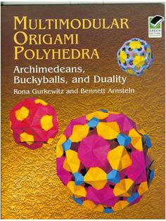 Buy Multimodular Origami Polyhedra: Archimedeans, Buckyballs and Duality by Bennett Arnstein, Rona Gurkewitz and Read this Book on Kobo's Free Apps. Discover Kobo's Vast Collection of Ebooks and Audiobooks Today - Over 4 Million Titles! Geometric Origami, Modular Origami, Origami Box, Geometric Shapes, Origami Water Bomb, Water Bombs, Physics And Mathematics, Paper Tree, Dover Publications