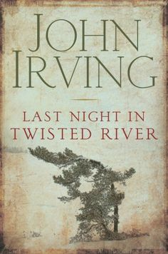 Last Night In Twisted River by John Irving -- I love almost every book he's ever written -- this one never leaves me!