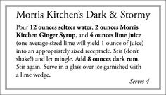 Dark & Stormy (I like these with a dark spiced rum - never tried ginger syrup instead of ginger ale)