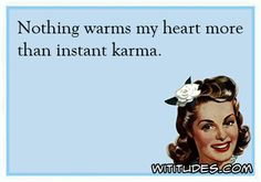 nothing-warms-my-heart-more-than-instant-karma-ecard