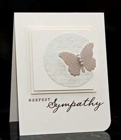 CAS Sympathy card - bjl, neutral, butterfly, circle, text