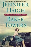 Baker Towers  By Jennifer Haigh  An Italian widow in the small mining  town of Bakerton, Pennsylvania,  raises her family alone. The children  struggle through unhappy marriages,  nervous breakdowns, and career disappointments,  some leaving the nest successfully  and some returning. This novel is also in large print and as an audiobook.