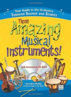 Those Amazing Musical Instruments!: Your Guide to the Orc... https://www.amazon.com/dp/1402208251/ref=cm_sw_r_pi_dp_U_x_QiPLAbDQZ202M