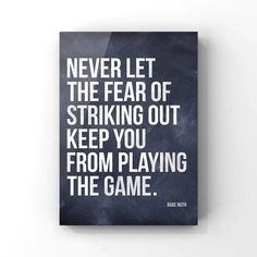Motivational quote Babe Ruth Never let the Fear of Striking out keep you from playing the game Please select either photo or canvas as well as the size youd like from the drop down menu as you place it in your cart. Pricing is also available there. PHOTOS are printed with love at a professional Babe Ruth Quotes, Never Give Up, Let It Be, Professional Photo Lab, Mother In Law Gifts, Art Prints For Sale, Small Gifts, My Images, Print Patterns
