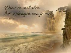 Dromen verhalen het verlangen van je ziel...