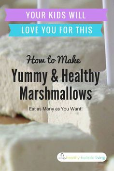 How to Make Marshmallows That Are So Healthy You Can Eat An Entire Handful. #marshmallows #healthy #kids #smores #treat #recipes #homemade