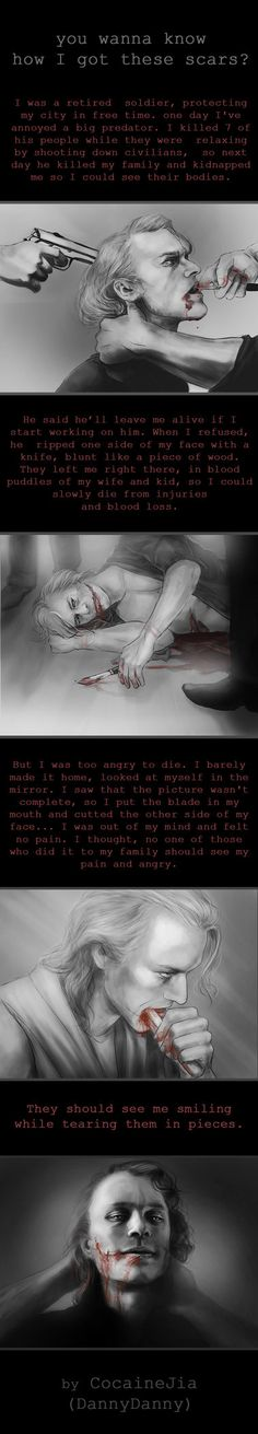 Joker: wanna know how I got these scars? by CocaineJia on DeviantArt