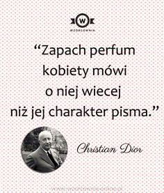 """""""Zapach perfum #kobiety mówi o niej więcej niż jej charakter pisma."""" #Christian #Dior #moda #cytaty #wzorcownia #wordsofwisdom #fashion"""