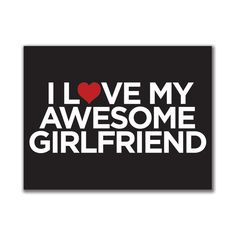 I Love My Awesome Girlfriend 3x4in. Rectangular Decal Sticker