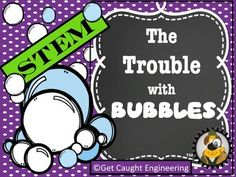 The Trouble with Bubblesand STEM Solutions!Time to engineer some cool tools for bubble making. The challenge for your students is to design a bubble making tool that will create a bubble that will last the longest time in the air. Included in this packet are student handouts, a teacher guide, a rubric, inquiry questions, student role cards, and recipes for bubble solutions (regular and glow in the dark) We have other popular Engineering Energizers that are quick and easy to use in the…