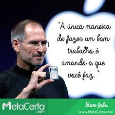 #AmorAoTrabalho #SteveJobs
