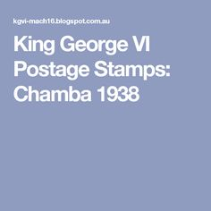 King George VI Postage Stamps: Chamba 1938
