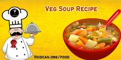 Voidcan.org share with you simple and easy recipe of Vegetable soup which you can try yourself and make your love ones happy.