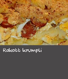 Rakott krumpli | Les Murray's savoury bake is true comfort food. Potato layered with csabai, a type of Hungarian sausage, hard-boiled eggs, onion, sour cream, breadcrumbs and, of course, paprika make for a filling, warming meal.