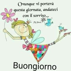 Buongiorno allegro a te (4) - BuongiornoATe.it Italian Memes, Italian Quotes, Day For Night, Good Night, Good Morning Kisses, Cartoon People, New Years Eve Party, Good Mood, Good Day
