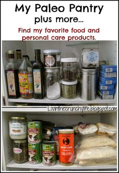 My Paleo Pantry plus more...Find my favorite food and natural care products. #livinthecrunchylife