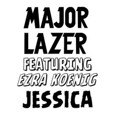 [EP] Major Lazer Ft Ezra Koenig - Jessica - Partaz Out Mizik