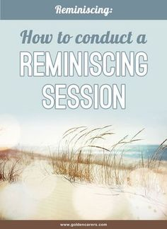 How to Conduct a Reminiscing Session with Seniors. Reminiscing with the elderly is a wonderful activity that can boost self confidence and make people feel valued. Reminiscing is suitable for all levels of care including people living with dementia and Alzheimer's. Learn how to conduct a reminiscing session in this article.