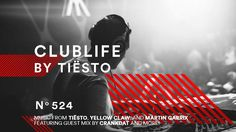 ClubLife by Tiësto Podcast 524 - First Hour