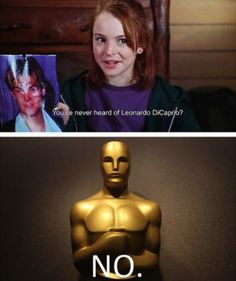 """haha meaaaan. (: it's weird how he's never won a oscar ! but it's better for people to ask """"why doesn't he have an oscar?!"""" then, """"why DOES he have an oscar?"""" yanno."""