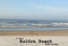 A Visit to Holden Beach North Carolina