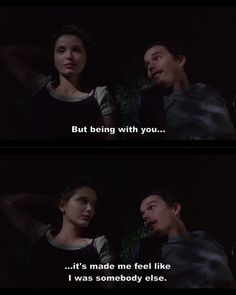 "Before Sunrise- "" Beeing with you made me feel like i was somebody else."""