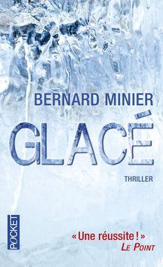 Glacé / Bernard Minié http://www.pocket.fr/site/glace_&100&9782266219976.html