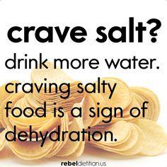 Crave Salt? Drink More Water! http://rebeldietitian.us/