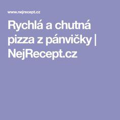 Rychlá a chutná pizza z pánvičky | NejRecept.cz