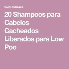 20 Shampoos para Cabelos Cacheados Liberados para Low Poo