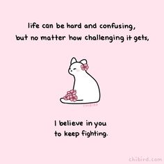 Don't stop moving forward, even when obstacles try to bring you down. This cherry blossom cat believes in you! Cute Motivational Quotes, Cute Inspirational Quotes, Cute Quotes, Cute Messages, Positive Messages, Positive Quotes, Feeling Down, How Are You Feeling, Kawaii Quotes