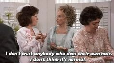 Steel Magnolias (1989) - Movie Quotes ~ 'I don't trust anybody who does their own hair' ~ #80smovies #moviequotes